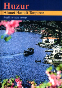 Ahmet Hamdi Tanpınar'ın Huzur'u