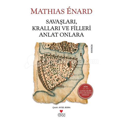Savaşları, Kralları ve Filleri Anlat Onlara, Mathias Enard