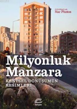 Milyonluk Manzara, Kentsel Dönüşümün Resimleri