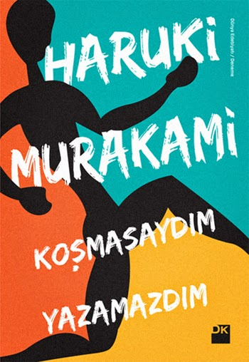 Koşmasaydım Yazamazdım - Haruki Murakami