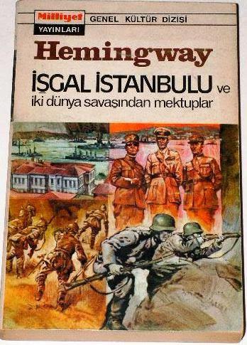 İşgal İstanbulu ve İki Dünya Savaşından Mektuplar, Ernest Hemingway