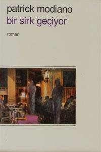 Patrick Modiano - Bir Sirk Geçiyor